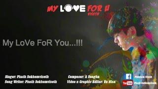 PHATH SokhomViseth - My Love For You [ Official Lyrics Video ]