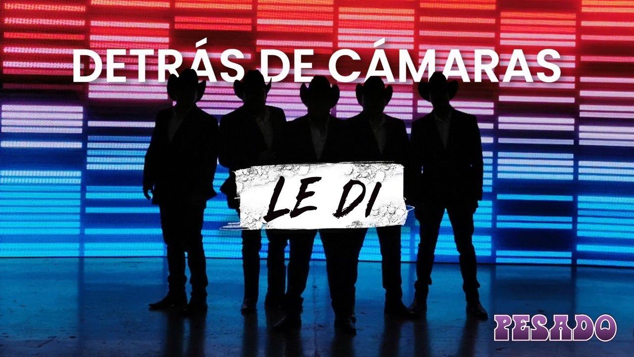 Grupo Pesado - Detrás de Cámaras de LeDi
