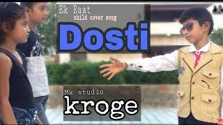 Download lagu Ek Raat    Vilen    Child Cover Divyansh Ishu    Desi Love Story    Mk Studio