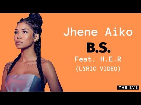 Jhene Aiko - B.S. (Feat. H.E.R.) (Lyric Video)