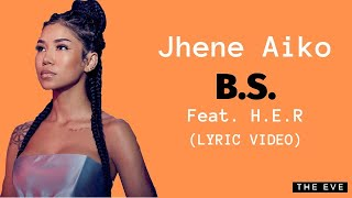 Jhene Aiko - B.S. (Feat. H.E.R.) (Lyric Video)