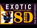 Priyanka Chopra - Exotic ft. Pitbull (8D Audio)