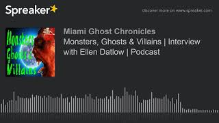 Monsters, Ghosts & Villains | Interview with Ellen Datlow | Podcast