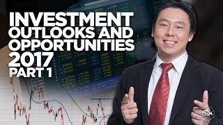 Investment Outlook and Opportunities 2017 Part 1  by Adam Khoo