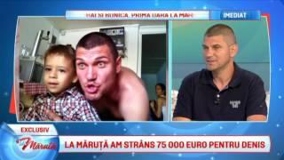 La Maruta am strans 75 000 Euro pentru Denis