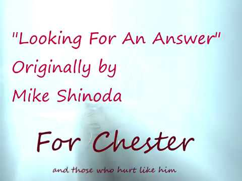 Looking For An Answer (Mike Shinoda) - Chester Bennington Tribute