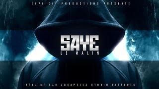 Saye - Le Malin [Vidéoclip Officiel]