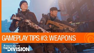 Tom Clancy's The Division – Gameplay Tips #3: Weapons, Customization, & Crafting  [US]