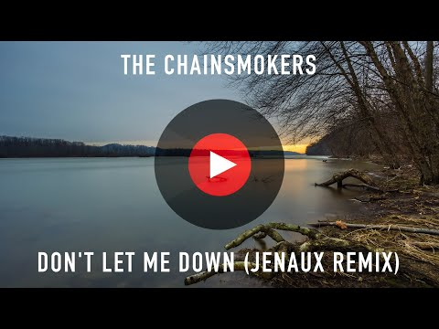 The Chainsmokers - Don't Let Me Down (Jenaux Remix)   1 Hour