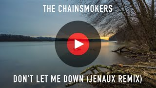 The Chainsmokers Don't Let Me Down Jenaux Remix  1 Hour