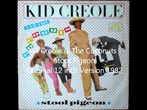 Kid Creole & The Coconuts   Stool Pigeon Original 12 Inch Version 1982