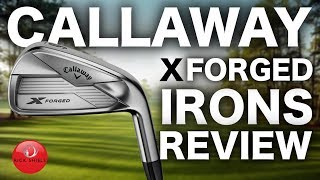 NEW CALLAWAY X-FORGED IRONS REVIEW