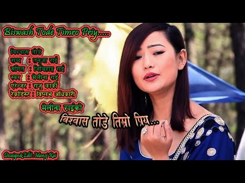 Biswas Todhe - Melina Rai (Lyrics Video Song) | New Nepali Adhunik Song 2017