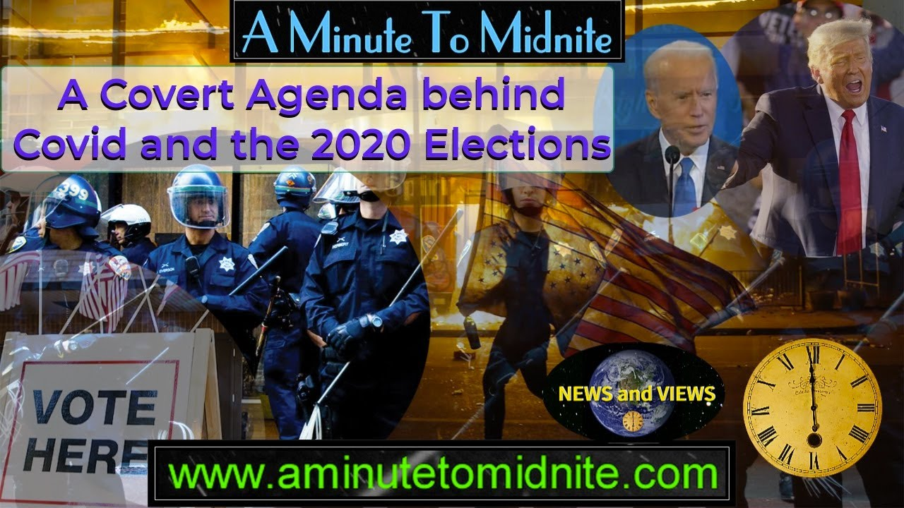 A Covert Agenda Behind Covid and the 2020 Elections