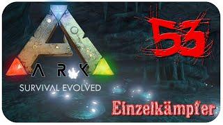 ARK Survival Evolved / Einzelkämpfer #53 Unterwasser Höhle - Let´s play [deutsch] [ger] [HD]