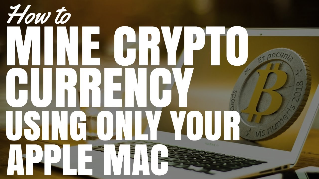 what cryptocurrency easiest to mine on mac