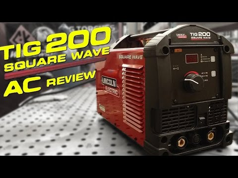 Lincoln Electric Squarewave TIG 200 Unboxing and Review: Part 1 - AC