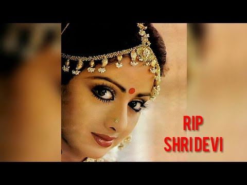 RIP SHRI DEVI ||FOREVER QUEEN OF BOLLYWOOD IS NO MORE ||February25, 2018