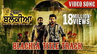 Blackia Title Track | New Punjabi Song | Himmat Sandhu | Desi Crew | Dev Kharoud | Yellow Music