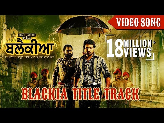 Blackia Title Track - Himmat Sandhu | Desi Crew | Dev Kharoud | latest song 2019 || New Punjabi Song