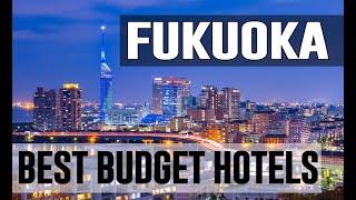 Gambar cover Cheap and Best Budget Hotels in Fukuoka , Japan