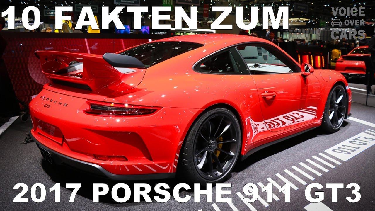 2017 Porsche 911 Gt3 10 Fakten Sound Check Voice Over Cars Youtube