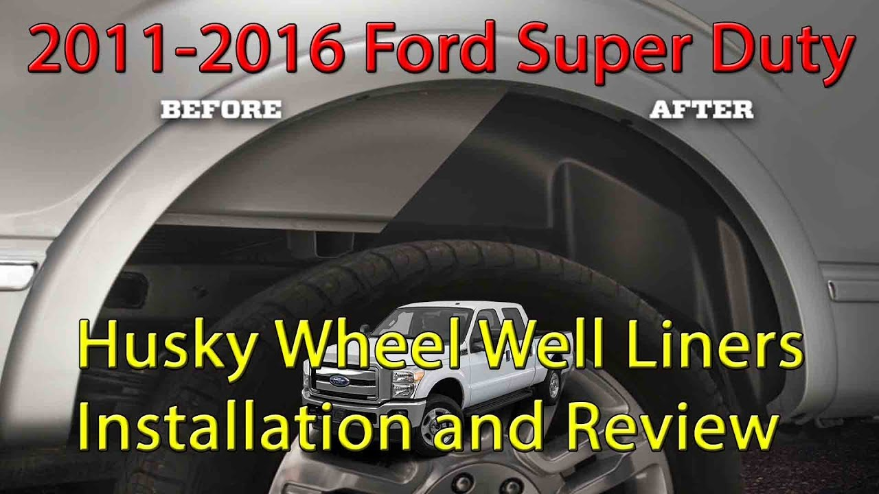 2011 2016 F 250 F 350 Husky Liners Wheel Well Guards Installation And Review P N 79111 Youtube