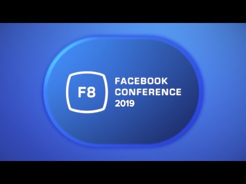 Facebook F8 2019 Developers Conference