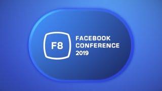 Facebook F8 2019 Developers Conference