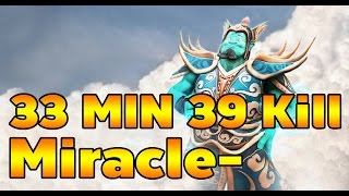 Miracle- Storm Spirit  33 Min 39 Kill!!