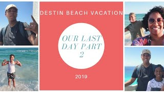 TRAVEL VLOG |OUR LAST DAY PART 2 | DESTIN FLORIDA | SPRING BREAK BEACH VACATION | BLACK FAMILY VLOGS