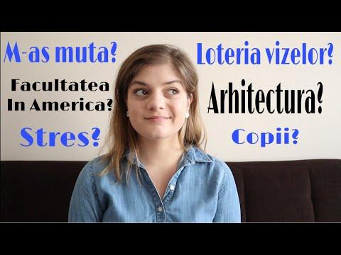 Q&A Loteria Vizelor? Facultatea In America? Copii? Stres Si Organizare? Arhitectura?