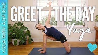 Greet the Day Yoga - Yoga With Adriene