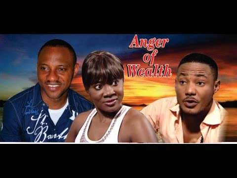 Anger of Wealth    - Nigerian Nollywood Movie