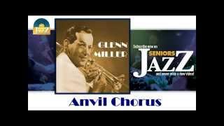 Glenn Miller - Anvil Chorus (HD) Officiel Seniors Jazz