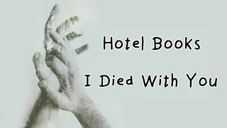 Hotel Books - I Died With You ( Lyrics)