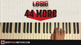 HOW TO PLAY - Logic - 44 More (Piano Tutorial Lesson)