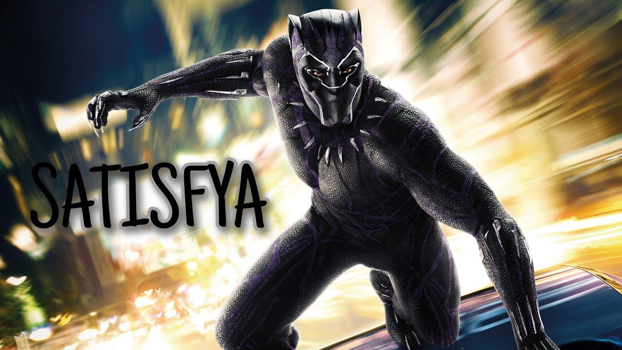 Satisfya - Black Panther