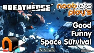 BREATHEDGE Good FUNNY Space Survival NOOBLETS PLAYS