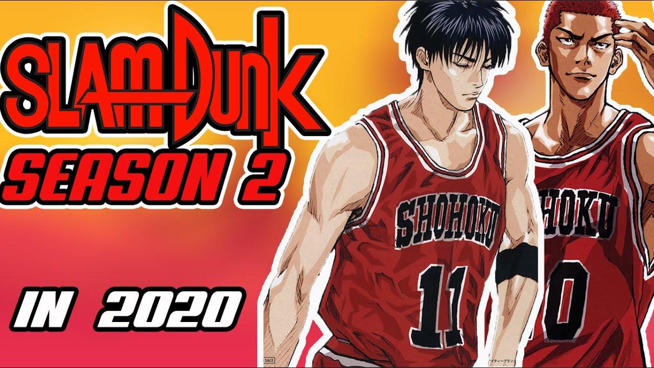 Slam Dunk Season 2 In 2020 Slam Dunk Return In 2020 Slam Dunk Come Back Is Real Youtube