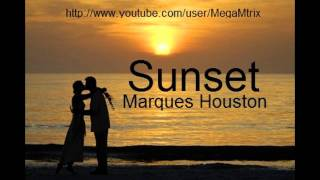 Sunset - Marques Houston [ Free download]