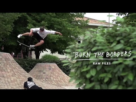 Burn The Borders Raw Edit TW SKATEboarding videos