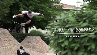 Burn The Borders Raw Edit | TransWorld SKATEboarding