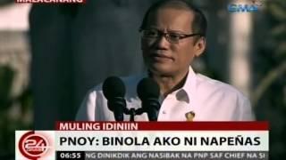 24 Oras: PNoy: Binola ako ni Napeñas