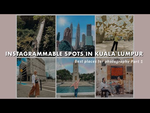 Best Photography Places in Kuala Lumpur: Instagram-worthy Spots Part 1