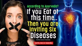 If you Eat at this time, then you are inviting Diseases | Right time to