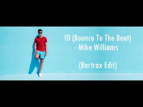 ID (Bounce To The Beat) (Bartrax EXTENDED Edit) - Mike Williams