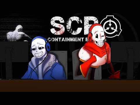 Sans and Papyrus play - SCP Containment Breach