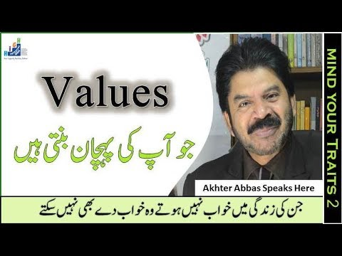 Values Make Your Life Significant By Akhter Abbas