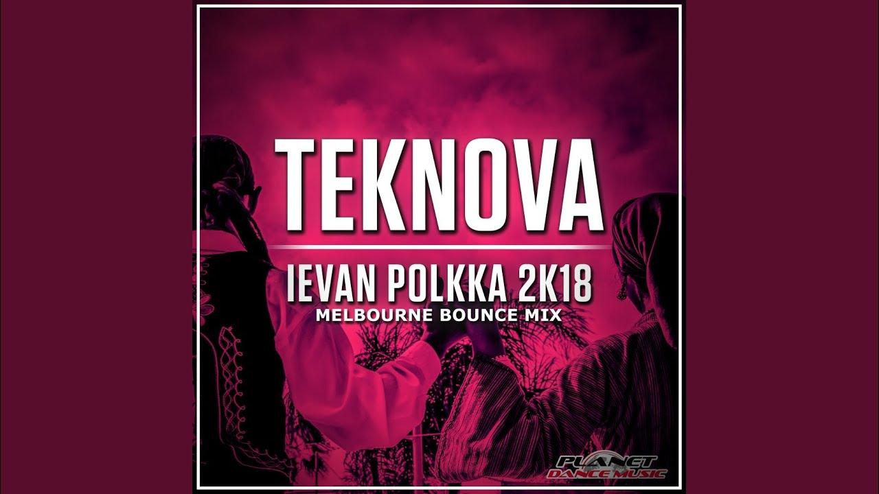 Download Ievan Polkka 2K18 (Melbourne Bounce Mix)